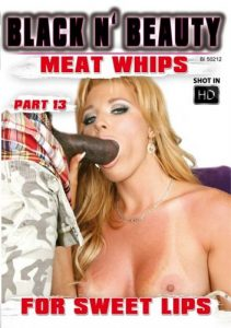 Meat Whips for Sweet Lips Part 13